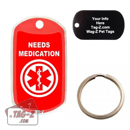 Medical Alert - Needs Medication Custom ENGRAVED Pet Tag Tag-Z
